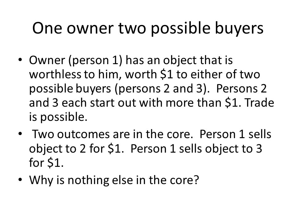 One owner two possible buyers