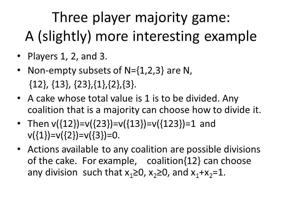 Three player majority game: A (slightly) more interesting example