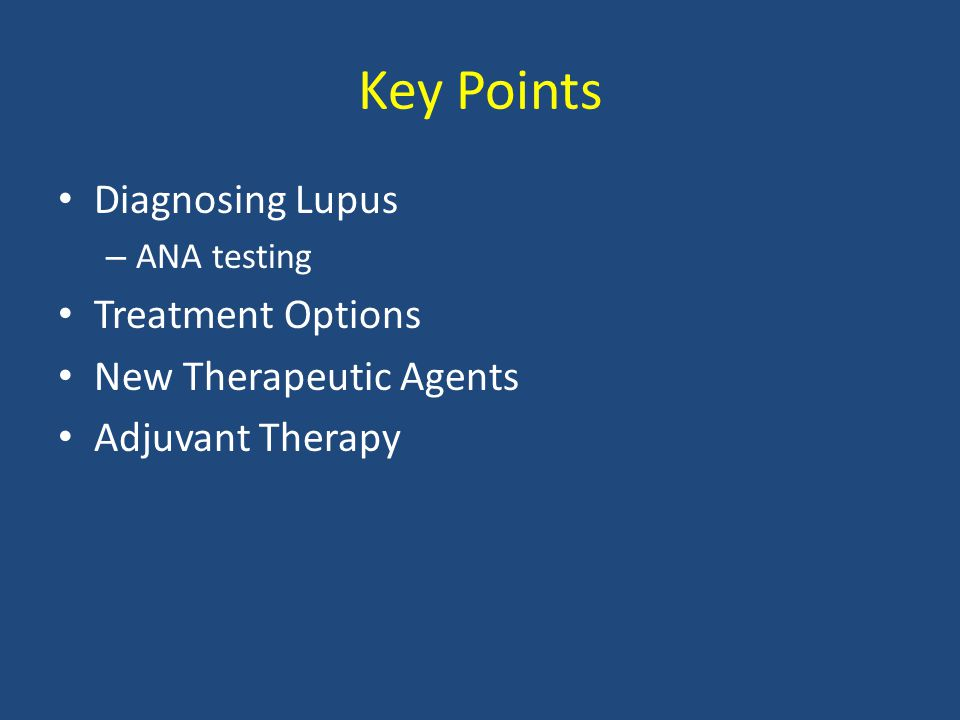 Key Points Diagnosing Lupus Treatment Options New Therapeutic Agents