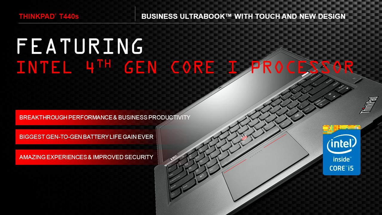 FEATURING INTEL 4TH GEN CORE I PROCESSOR ThinkPad® T440s