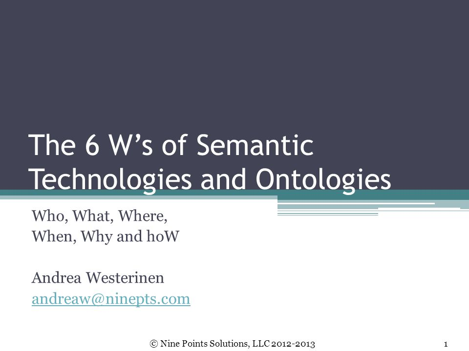 The 6 W's of Semantic Technologies and Ontologies