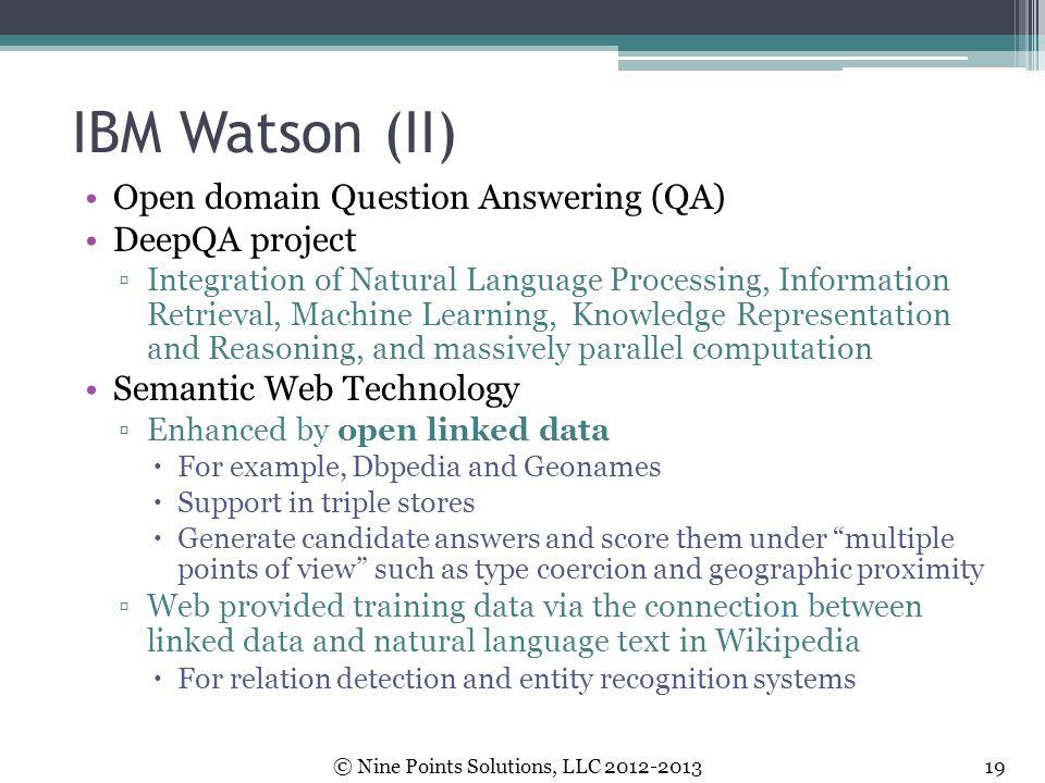 IBM Watson (II) Open domain Question Answering (QA) DeepQA project