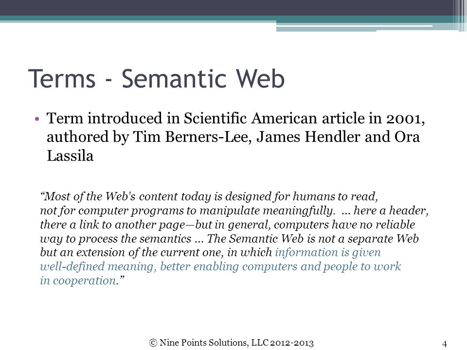 Terms - Semantic Web Term introduced in Scientific American article in 2001, authored by Tim Berners-Lee, James Hendler and Ora Lassila.