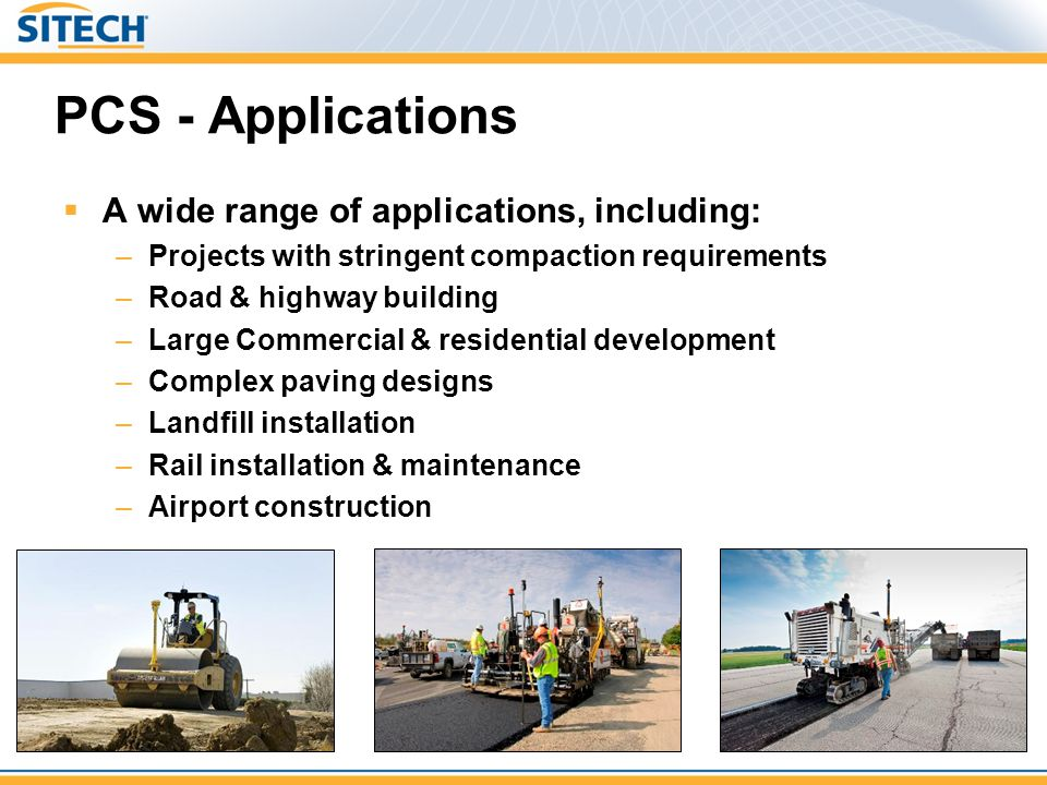 PCS - Applications A wide range of applications, including: