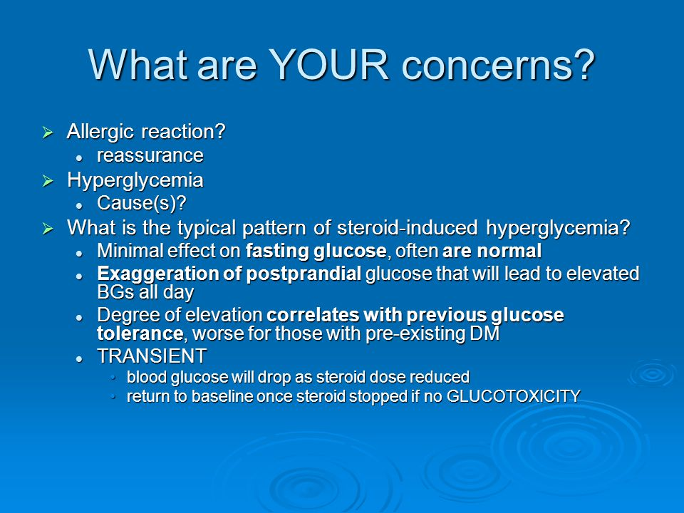 What are YOUR concerns Allergic reaction Hyperglycemia