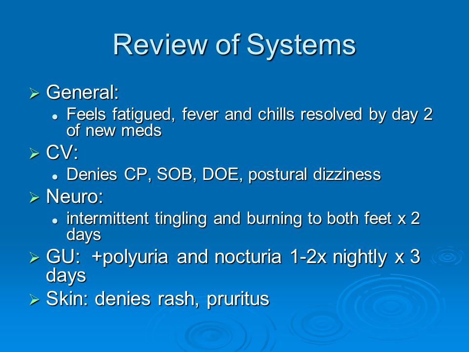 Review of Systems General: CV: Neuro: