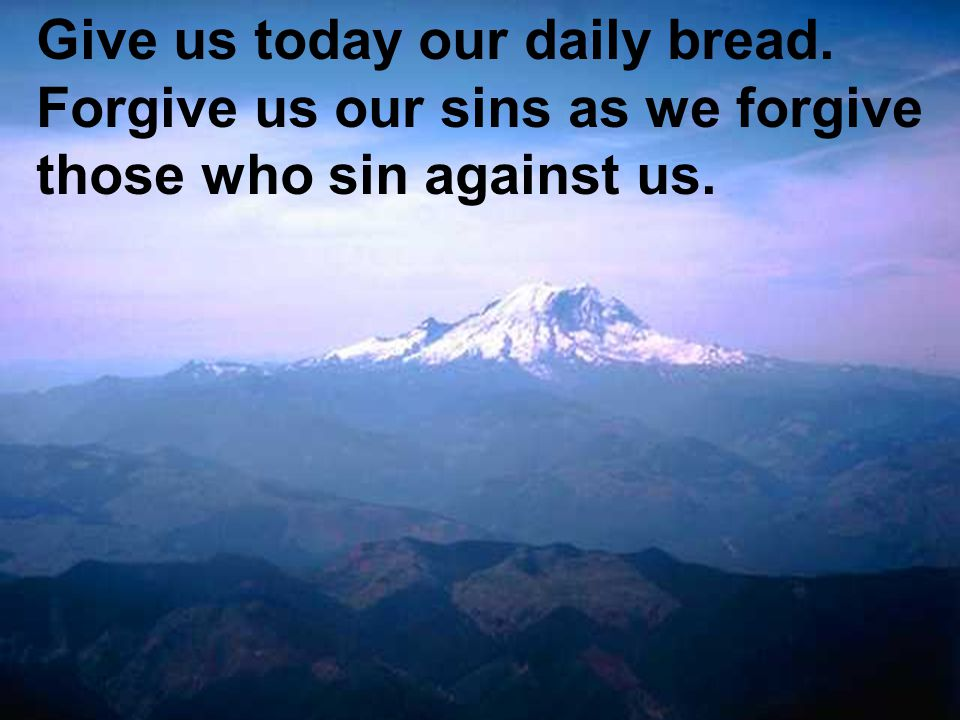 Give us today our daily bread