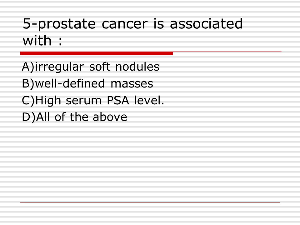 5-prostate cancer is associated with :