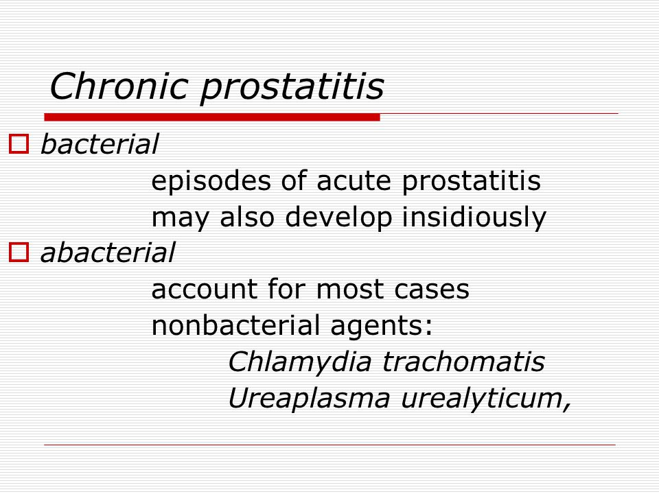 Chronic prostatitis bacterial episodes of acute prostatitis