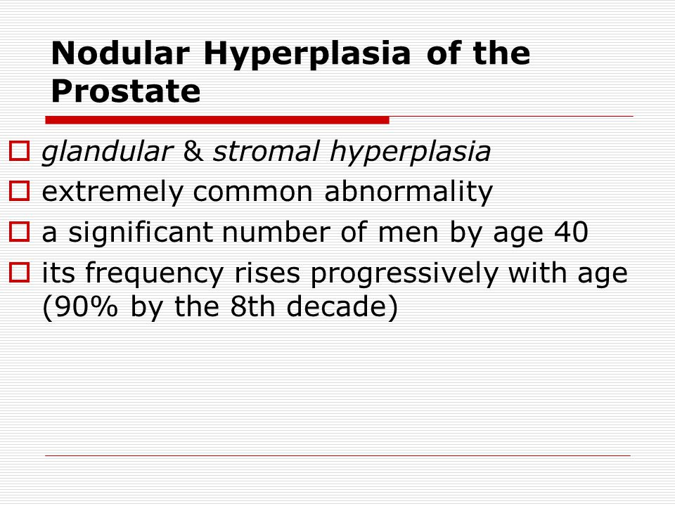 Nodular Hyperplasia of the Prostate