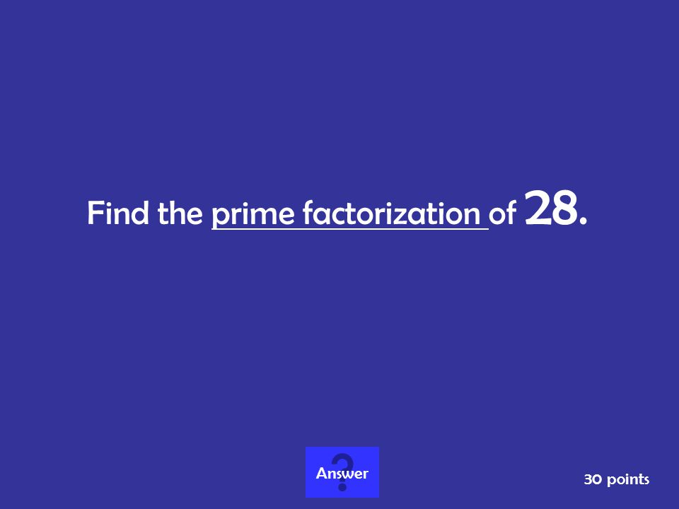 Find the prime factorization of 28.