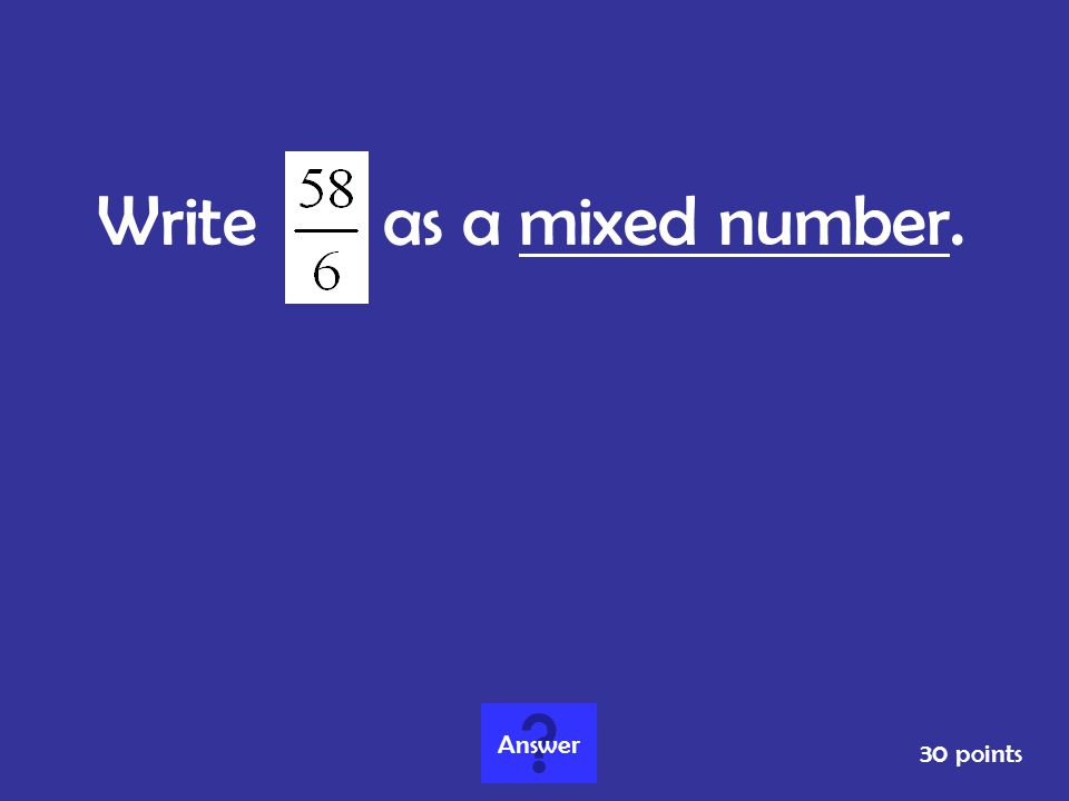 Write as a mixed number. Answer 30 points