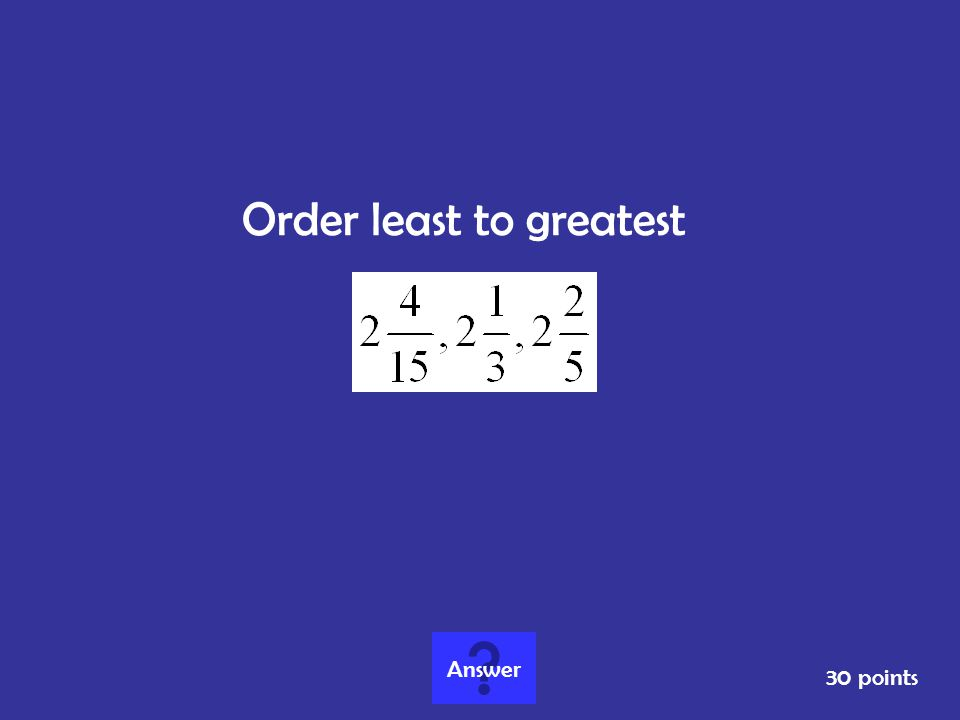 Order least to greatest