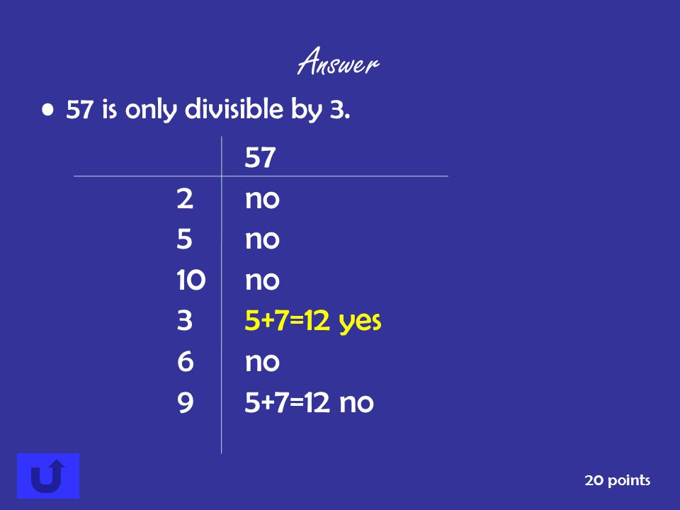 Answer 2 no 5 no 10 no 3 5+7=12 yes 6 no 9 5+7=12 no