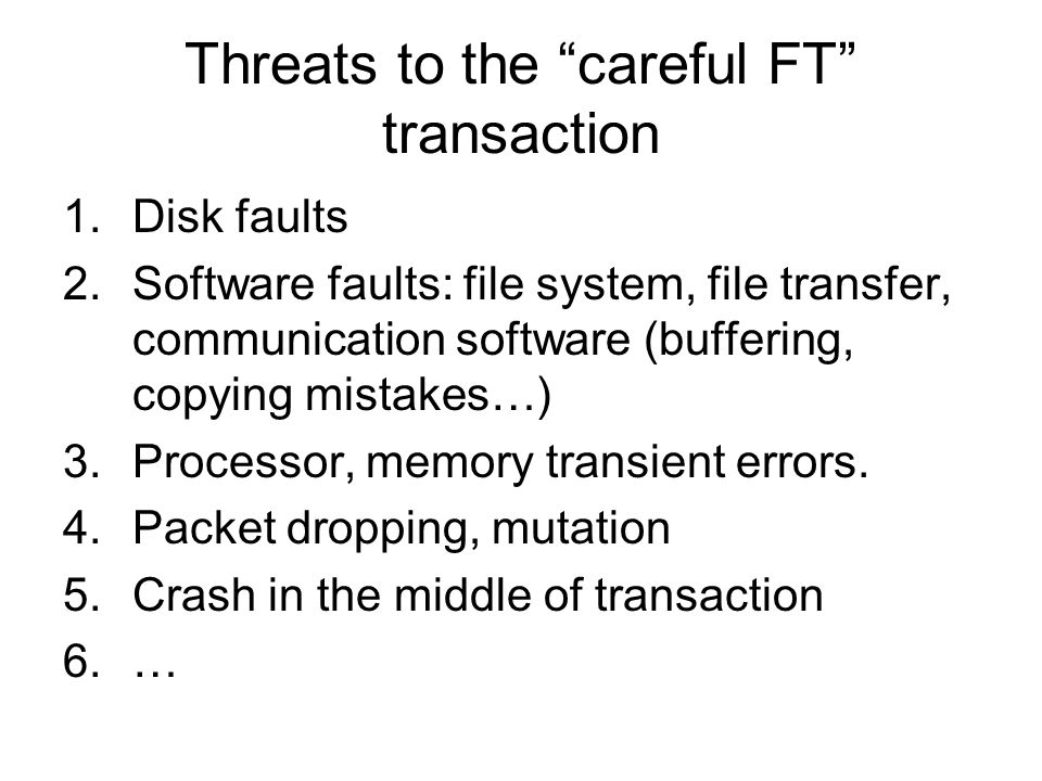 Threats to the careful FT transaction