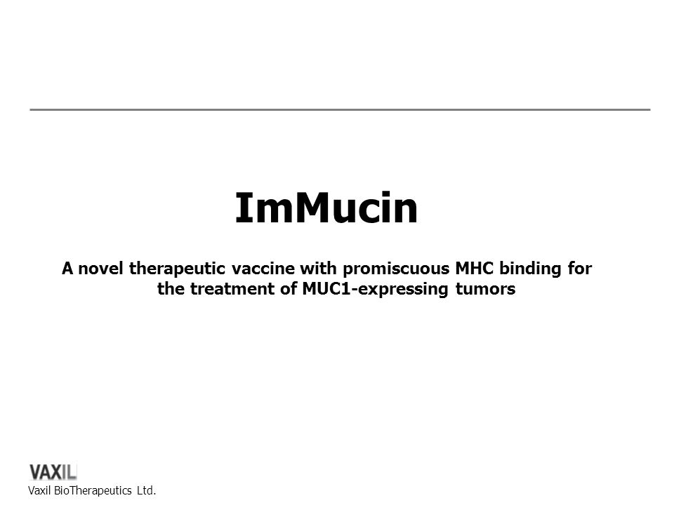 ImMucin A novel therapeutic vaccine with promiscuous MHC binding for the treatment of MUC1-expressing tumors.