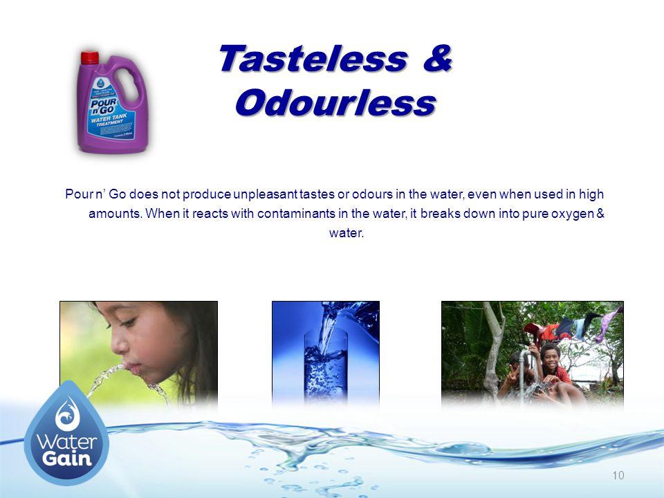 Tasteless & Odourless