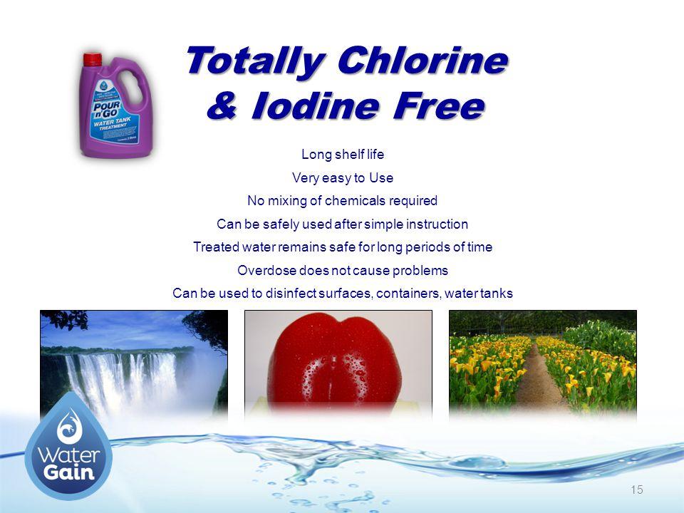 Totally Chlorine & Iodine Free