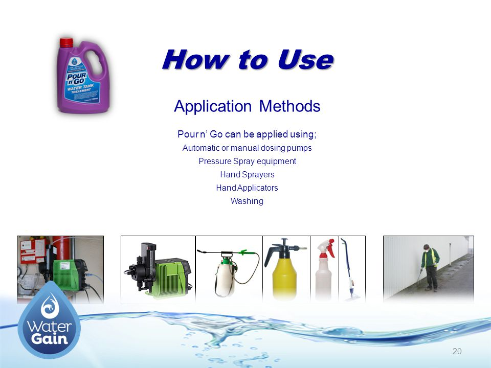 How to Use Application Methods Pour n' Go can be applied using;