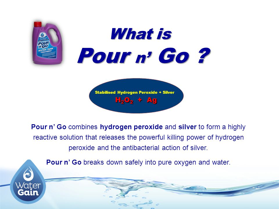 What is Pour n' Go Stabilised Hydrogen Peroxide + Silver. H2O2 + Ag.