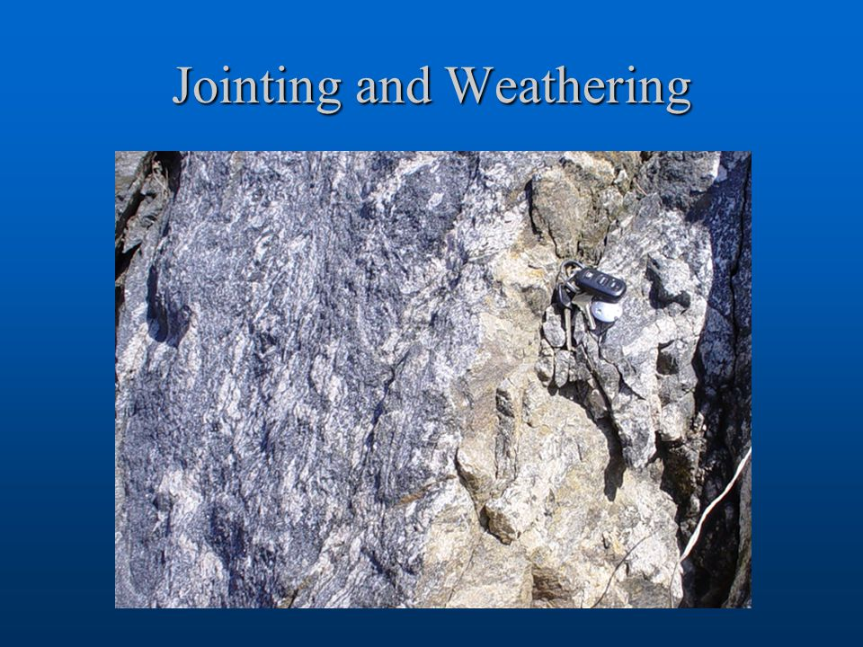 Jointing and Weathering