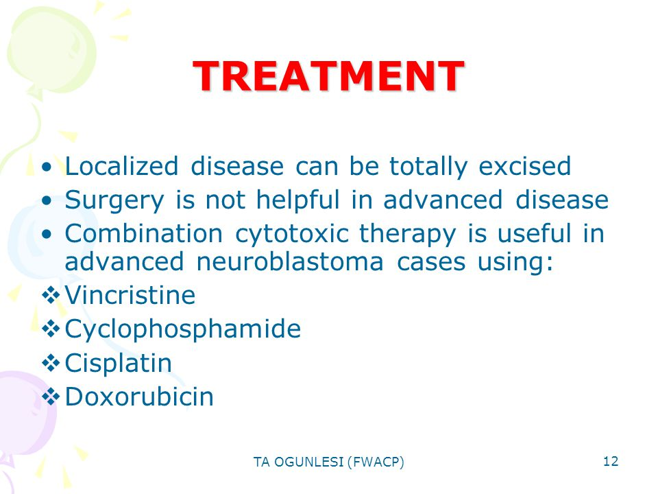 TREATMENT Localized disease can be totally excised