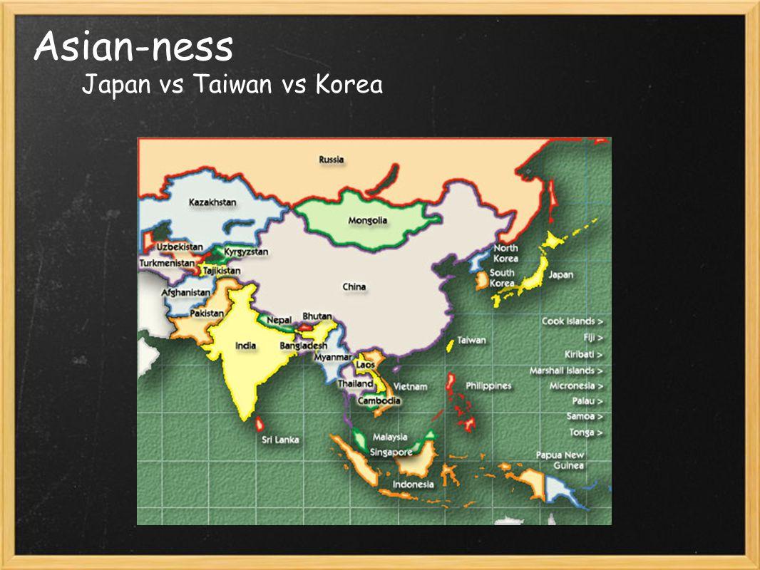 Asian-ness Japan vs Taiwan vs Korea