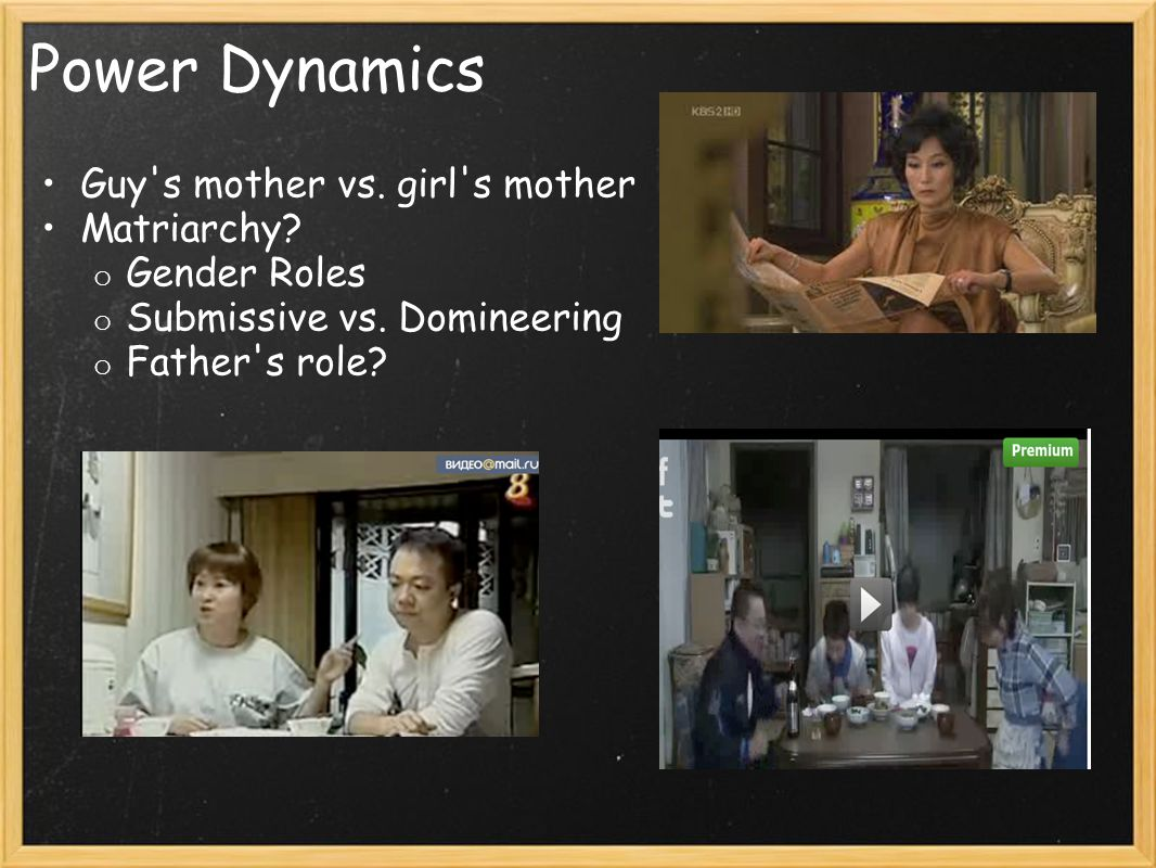 Power Dynamics Guy s mother vs. girl s mother Matriarchy Gender Roles