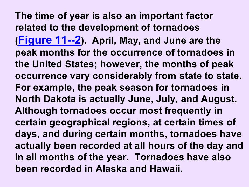 The time of year is also an important factor related to the development of tornadoes (Figure 11--2).