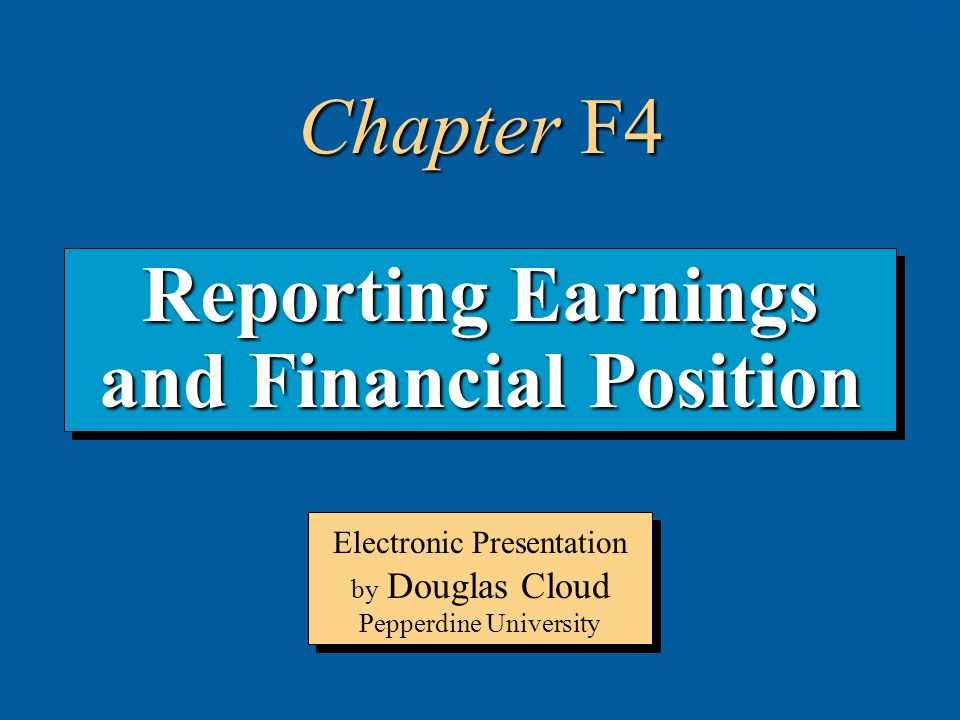 Reporting Earnings and Financial Position