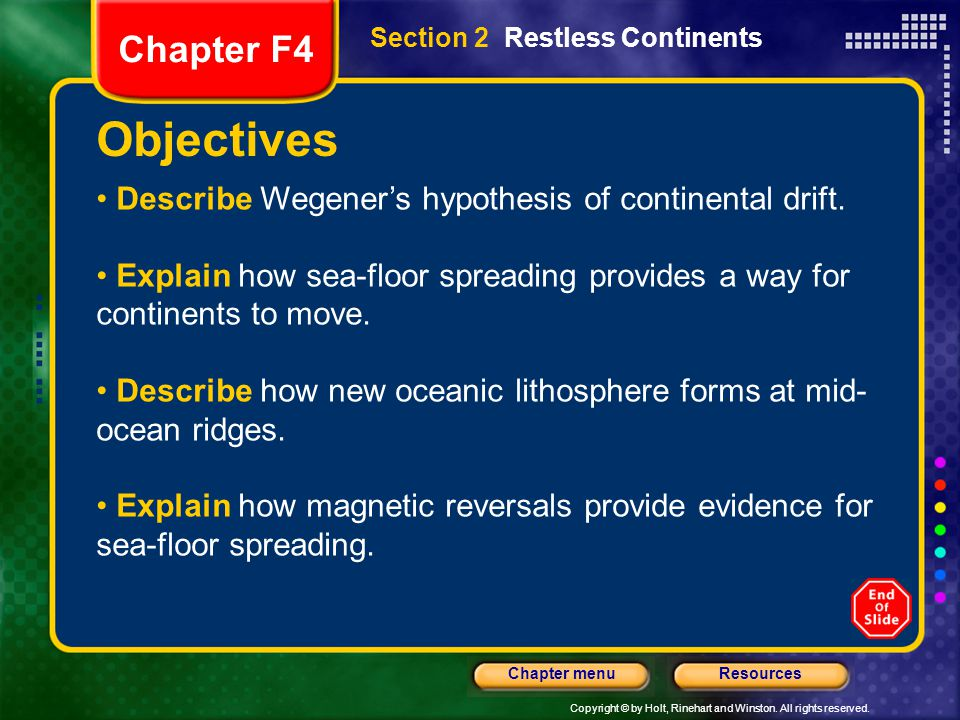 Chapter F4 Section 2 Restless Continents. Objectives. Describe Wegener's hypothesis of continental drift.