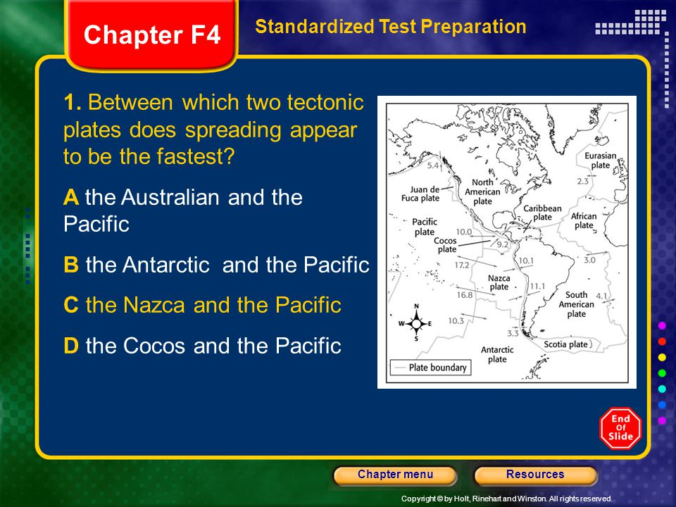 Chapter F4 Standardized Test Preparation. 1. Between which two tectonic plates does spreading appear to be the fastest