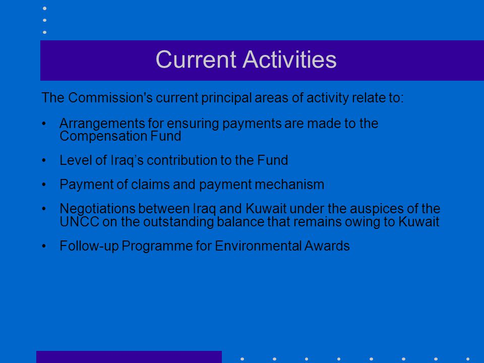 Current Activities The Commission s current principal areas of activity relate to: