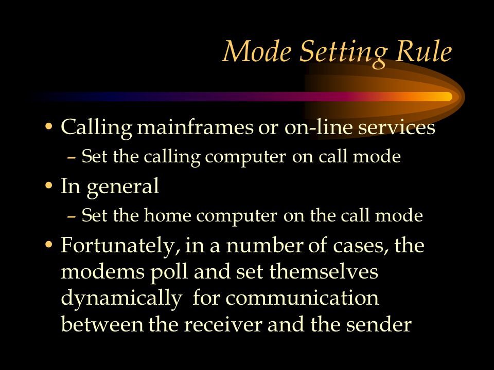 Mode Setting Rule Calling mainframes or on-line services In general
