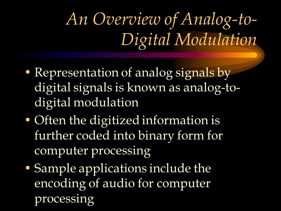 An Overview of Analog-to-Digital Modulation