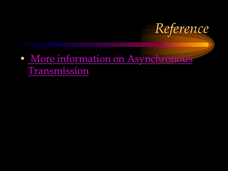 Reference More information on Asynchronous Transmission