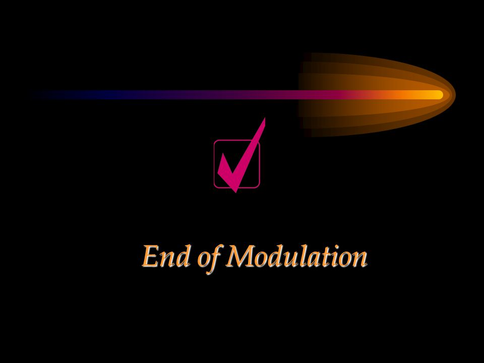 End of Modulation