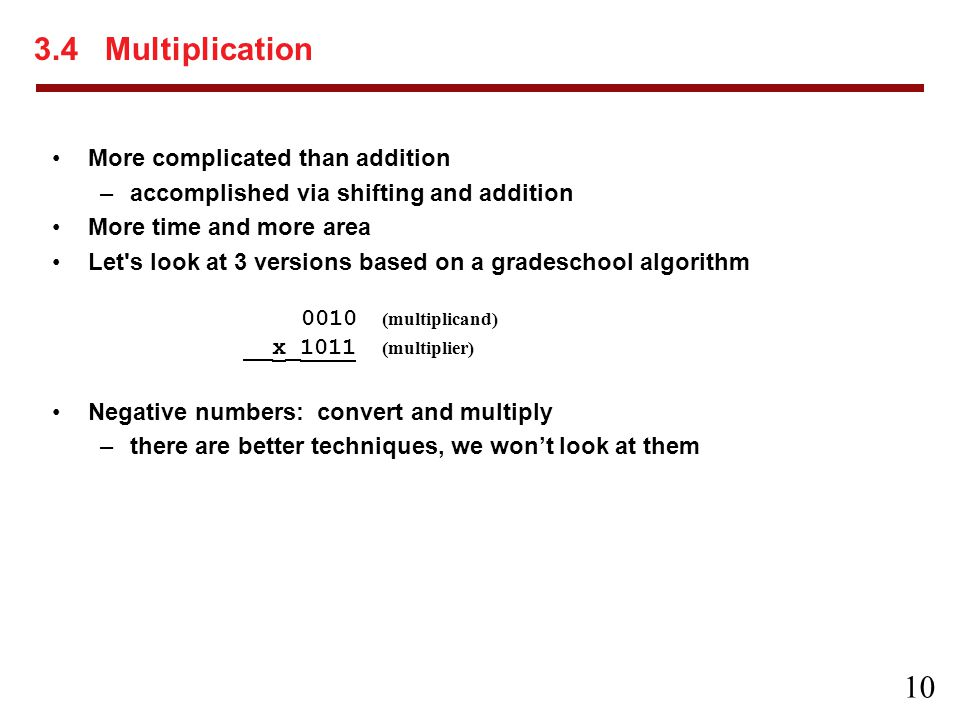 3.4 Multiplication More complicated than addition