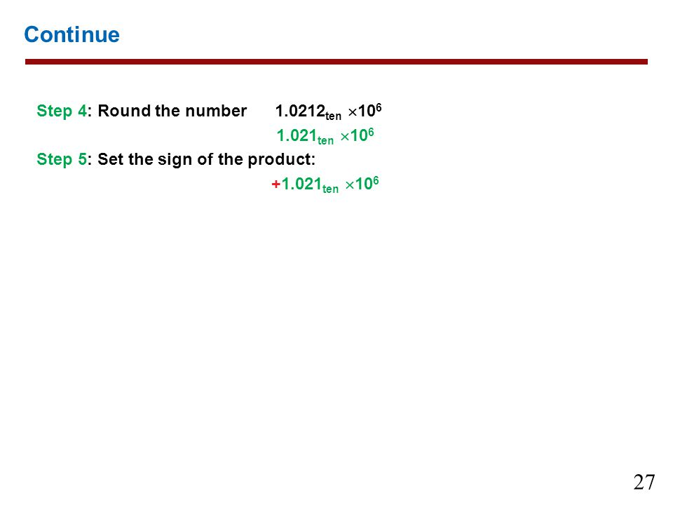 Continue Step 4: Round the number 1.0212ten 106 1.021ten 106