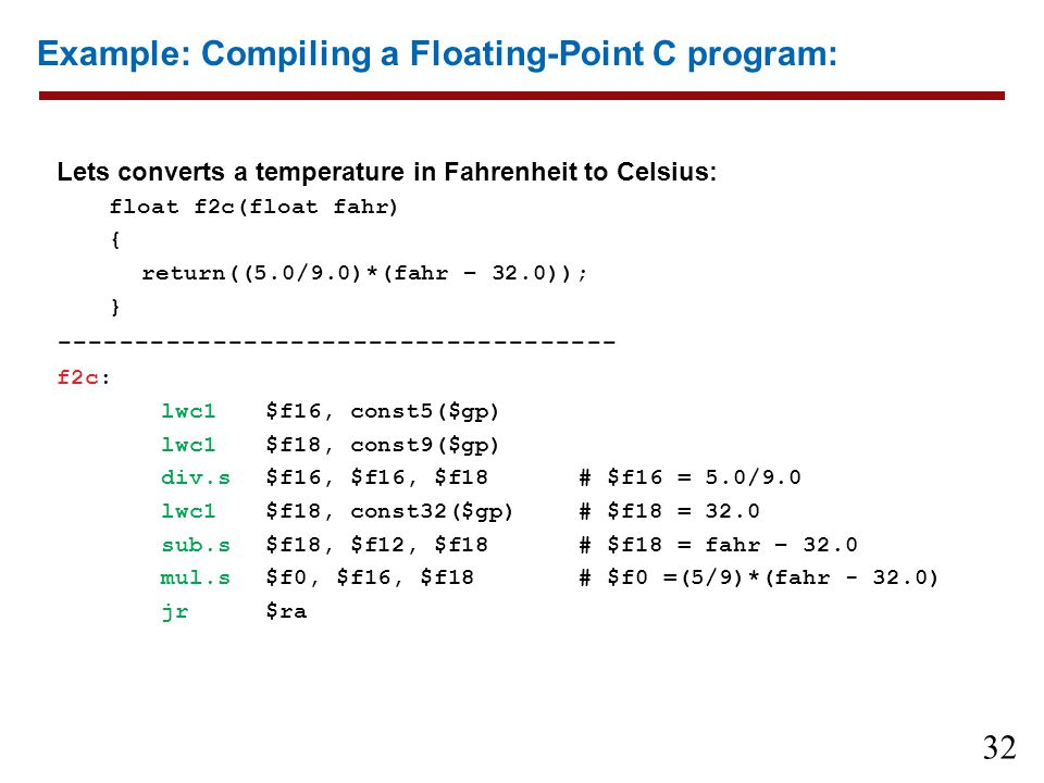 Example: Compiling a Floating-Point C program: