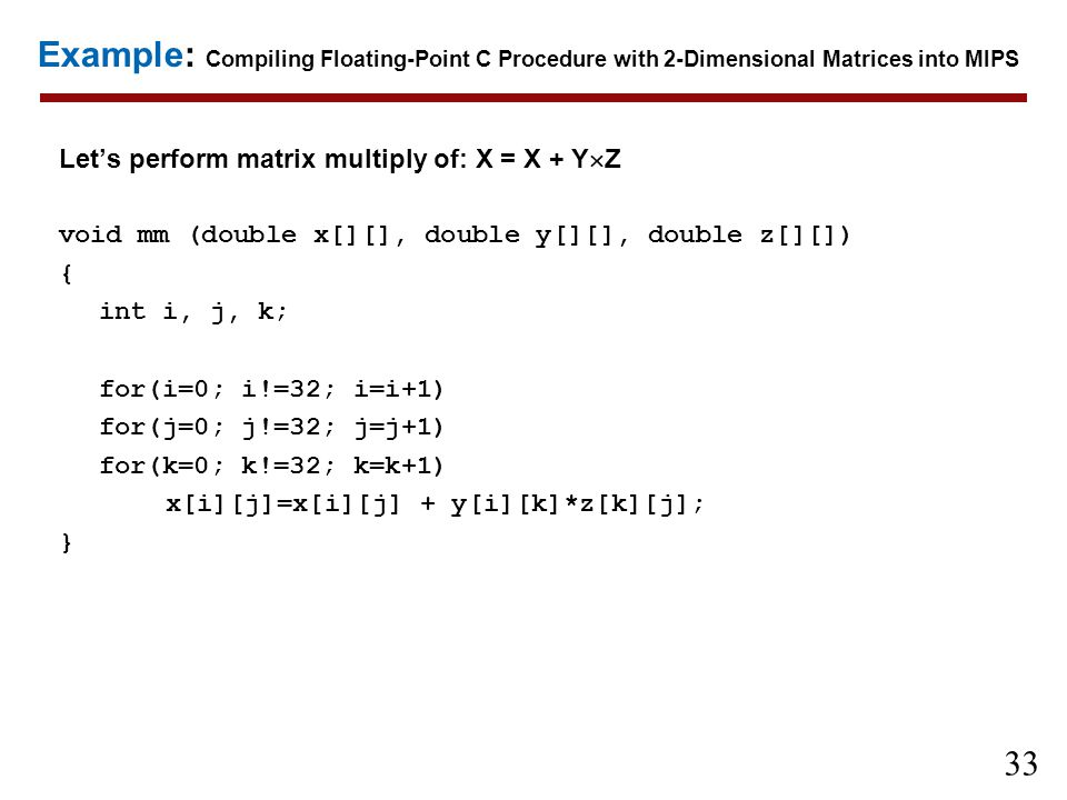 Example: Compiling Floating-Point C Procedure with 2-Dimensional Matrices into MIPS