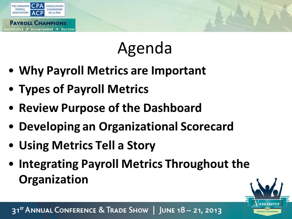 Agenda Why Payroll Metrics are Important Types of Payroll Metrics