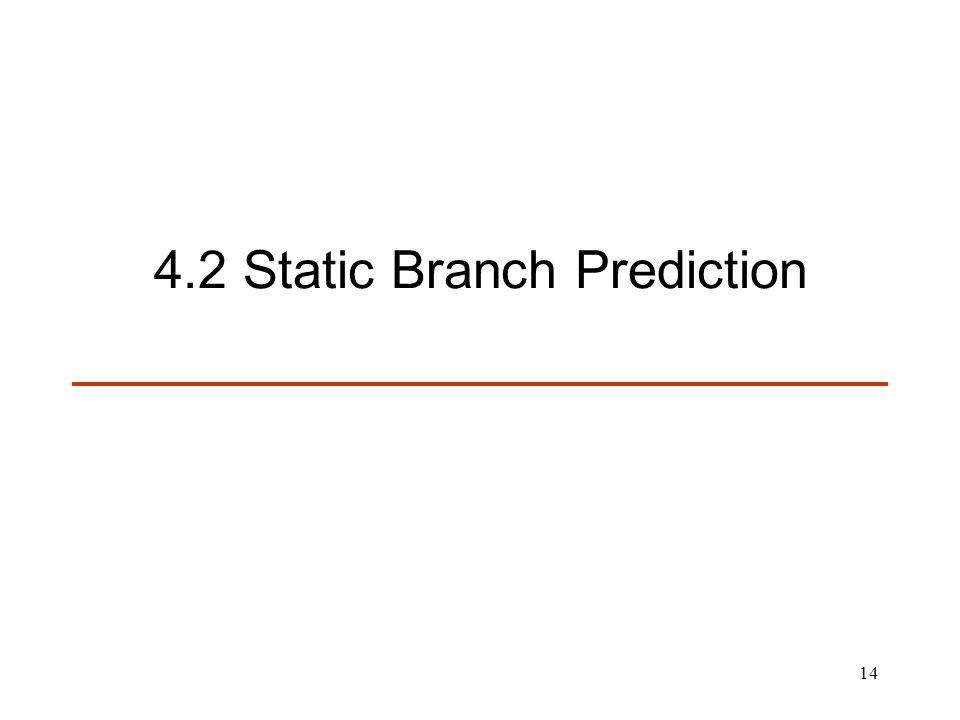 4.2 Static Branch Prediction