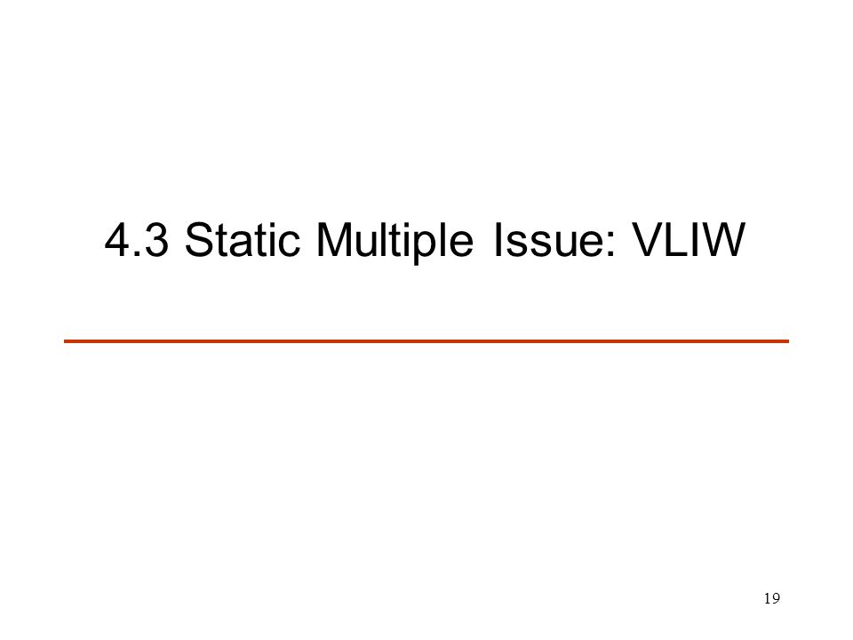 4.3 Static Multiple Issue: VLIW