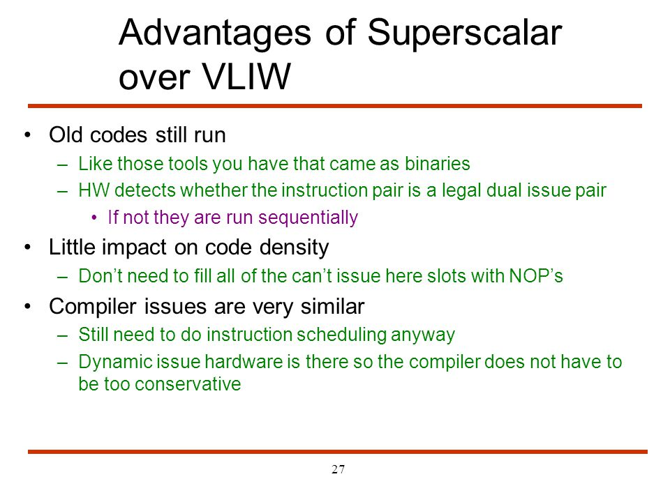 Advantages of Superscalar over VLIW