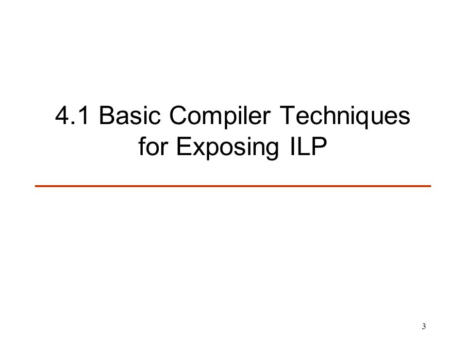 4.1 Basic Compiler Techniques for Exposing ILP