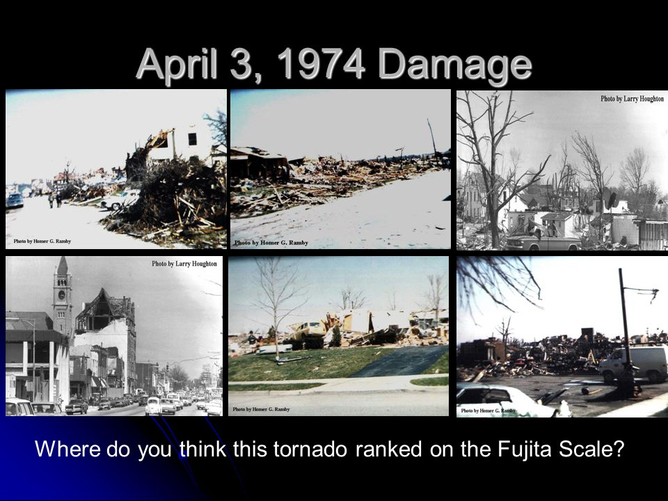 April 3, 1974 Damage Where do you think this tornado ranked on the Fujita Scale