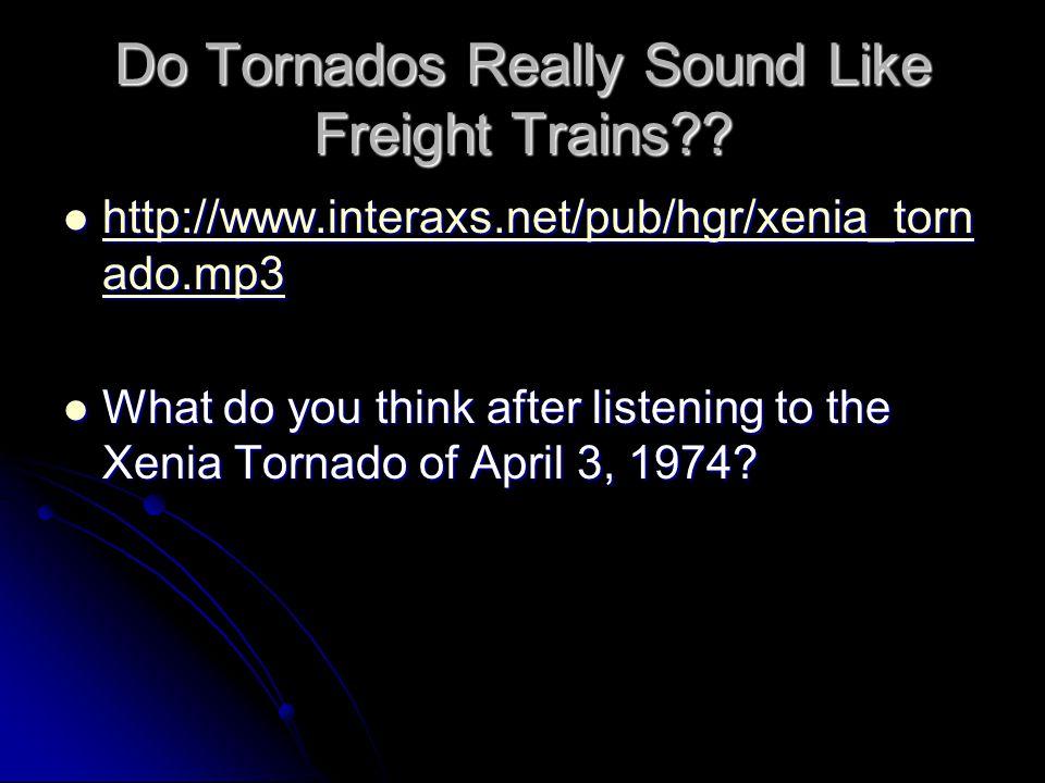 Do Tornados Really Sound Like Freight Trains