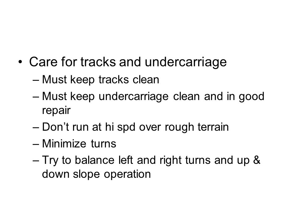 Care for tracks and undercarriage