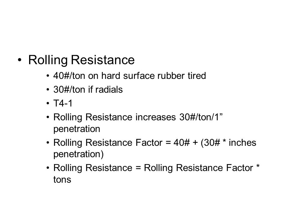 Rolling Resistance 40#/ton on hard surface rubber tired